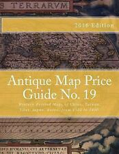 Antique Map Price Guide No. 19 : Western Printed Maps of China, Taiwan,...