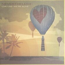 Live Like We're Alive by Nevertheless (CD, Sep-2006, Flicker Records)