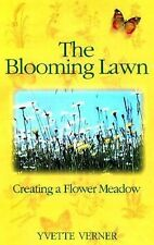The Blooming Lawn: Creating a Flower Meadow, Yvette Verner, New Book