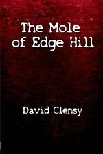 The Mole of Edge Hill: the World of Williamson's Tunnels by David Clensy...