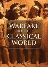 Warfare in the Classical World: An Illustrated Encyclopedia of Weapons, Warrior