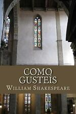 Como Gusteís by William Shakespeare (2015, Paperback)