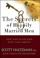 The Secrets of Happily Married Men: Eight Ways to Win Your Wife's Heart Forever,