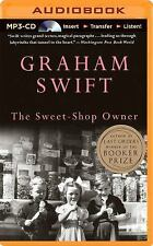 The Sweet-Shop Owner by Graham Swift (2014, MP3 CD, Unabridged)