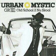 GRIII: Old School 2 Nu Skool by Urban Mystic (R&B) (CD, Apr-2009, SoBe...