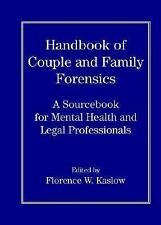 Handbook of Couple and Family Forensics: A Sourcebook for Mental Health and Lega
