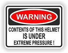 Contents of this Helmet Under Extreme Pressure Warning Sticker for Helmet
