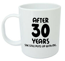 After 30 Years She Still Mug - 30th wedding anniversary gifts for him, husband