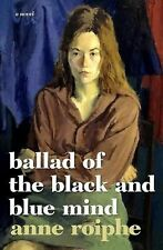 The Ballad of the Black and Blue Mind by Anne Roiphe (2015, Hardcover)