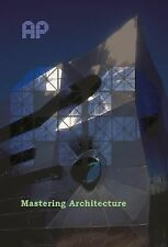 Architecture in Practice Ser.: Mastering Architecture : Becoming a Creative...