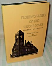 Floridas Clerks of Circuit Court History Experiences by Rogers Brown hc 1996
