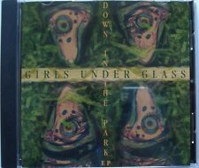 GIRLS UNDER GLASS     __  DOWN IN THE PARK EP    __    CD