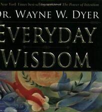 Everyday Wisdom by Wayne Dyer (2005, Paperback)