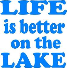 Vinyl Decal Words Life is Better on the Lake, Boats,Windows, Walls, Cars, Trucks