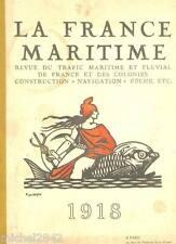 La France maritime 1918 Bateau navigation pêche Marine marchande aéronautique