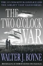 THE TWO O'CLOCK WAR: The 1973 Yom Kippur Conflict by Walter Boyne - 1st EDITION