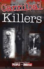 Crimes of the Century: Cannibal Killers: From The Case Files of People and Daily