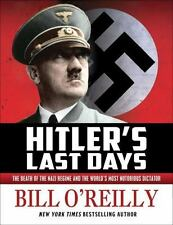 Hitler's Last Days The Death of the Nazi Regime by Bill O'Reilly HARDCOVER NEW!!