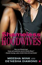Shameless Hoodwives : A Bentley Manor Tale by Meesha Mink and De'nesha...