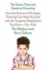The Game Theorist's Guide to Parenting by Paul Raeburn and Kevin Zollman...