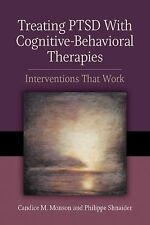 Treating PTSD with Cognitive-Behavioral Therapies : Interventions That Work...