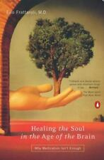 Healing the Soul in the Age of the Brain: Why Medication Isn't Enough NOT Becomi