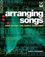 Music: Arranging Songs : How to Put the Parts Together by Rikky Rooksby...