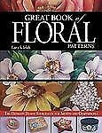 Great Book of Floral Patterns : The Ultimate Design Sourcebook for Artists PB