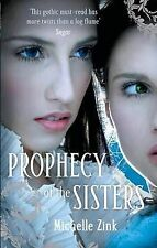 The Prophecy of the Sisters, Michelle Zink, Excellent