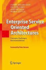 Enterprise Service Oriented Architectures : Concepts, Challenges,...