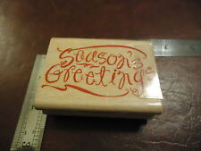 SEASON'S GREETINGS FUN HAPPY STYLE RUBBER STAMP QUOTE SAYINGS CHRISTMAS HOLIDAYS