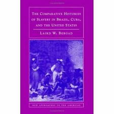 The Comparative Histories of Slavery in Brazil, Cuba, and the United States (New