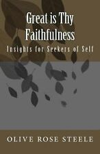 Great is Thy Faithfulness: Insight for Seekers of Self