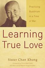 Learning True Love: Practicing Buddhism in a Time of War, Sister Chan Khong, Acc
