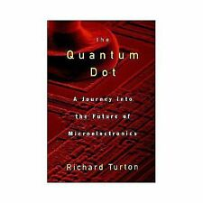 The Quantum Dot: A Journey into the Future of Microelectronics-ExLibrary