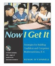 Now I Get It: Strategies for Building Confident and Competent Mathematicians, K-
