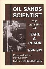 Oil Sands Scientist: The Letters of Karl A. Clark, 1920-1949-ExLibrary