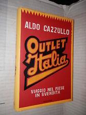 OUTLET ITALIA Viaggio nel paese in svendita Aldo Cazzullo Mondadori 2007 storia
