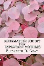 Affirmation Poetry for Expectant Mothers: 40 Beautifully Written Affirmations fo