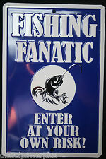 Fishing Fanatic ENTER at your own RISK room cabin shop child MAN CAVE home sign
