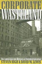 Corporate Wasteland: The Landscape and Memory of Deindustrialization-ExLibrary