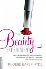 The Beauty Experiment: How I Skipped Lipstick, Ditched Fashion, Faced the World