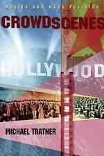 Crowd Scenes : Movies and Mass Politics by Michael Tratner (2008, Paperback)