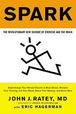 Spark: The Revolutionary New Science of Exercise and the Brain by Professor...