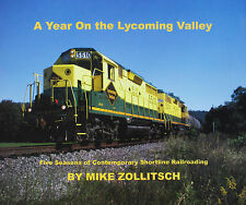 Brand New Book: A Year On the Lycoming Valley (Shortline railroad)