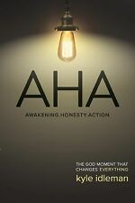 AHA: The God Moment That Changes Everything, Idleman, Kyle, Good Book