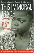 Caroline Cox & Dr John Marks - This Immoral Trade pb Signed Slavery in 21st Cent