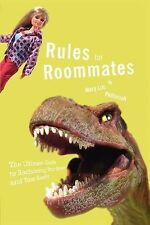 Rules for Roommates : The Ultimate Guide to Reclaiming Your Space and Your...