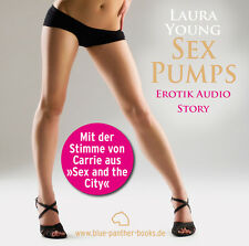 SexPumps | Erotisches Hörbuch 1 CD von Laura Young | blue panther books