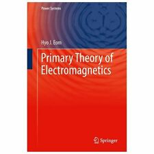 Primary Theory of Electromagnetics by Hyo J. Eom (2013, Hardcover)